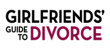 Girlfriend's Guide to Divorce