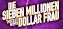 Die sieben Millionen Dollar Frau