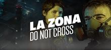 La Zona - Do Not Cross