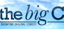 The Big C ... und jetzt ich!